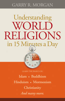 Understanding World Religions in 15 Minutes a Day (Paperback)