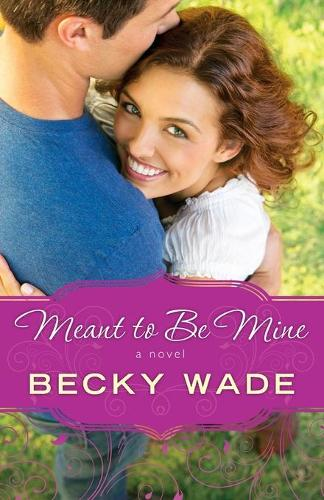 Meant to be Mine (Paperback)