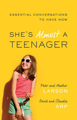 She's Almost a Teenager: Essential Conversations to Have Now (Paperback)