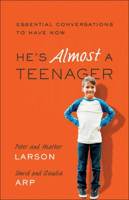 He's Almost a Teenager: Essential Conversations to Have Now (Paperback)
