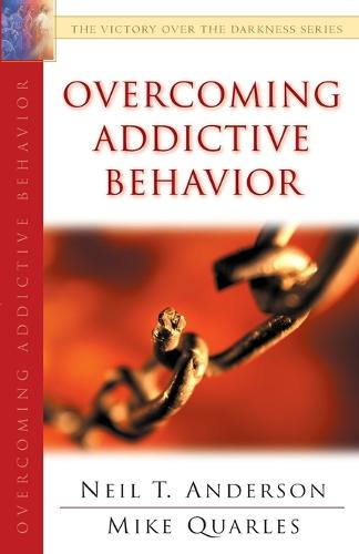 Overcoming Addictive Behavior - The Victory Over the Darkness Series (Paperback)