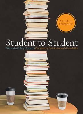 Student to Student: A Guide to College Life (Paperback)