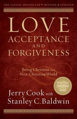 Love, Acceptance, and Forgiveness: Being Christian in a Non-Christian World (Paperback)