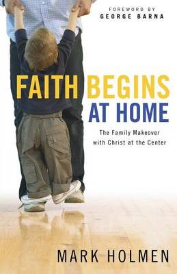 Faith Begins at Home (Paperback)