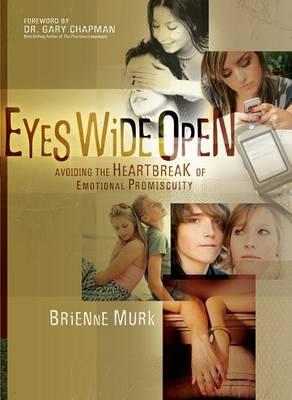 Eyes Wide Open: Avoiding the Heartbreak of Emotional Promiscuity (Paperback)