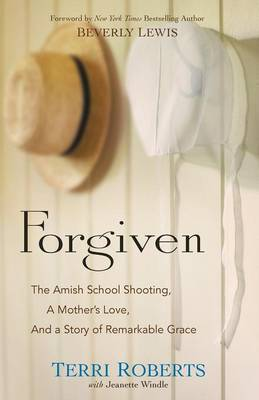 Forgiven: The Amish School Shooting, a Mother's Love, and a Story of Remarkable Grace (Paperback)