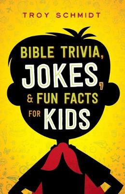 Bible Trivia, Jokes, and Fun Facts for Kids (Paperback)