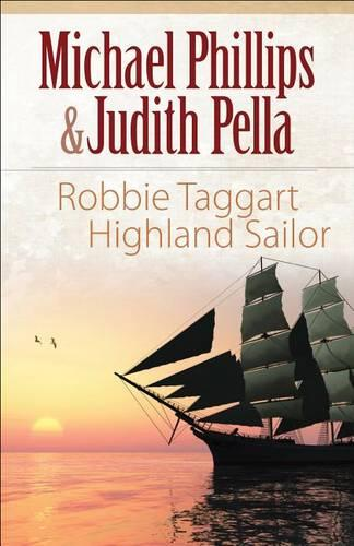 Robbie Taggart: Highland Sailor - The Highland Collection 2 (Paperback)