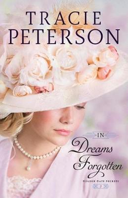 In Dreams Forgotten - Golden Gate Secrets 2 (Paperback)