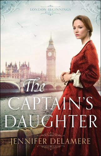 The Captain's Daughter - London Beginnings 1 (Paperback)