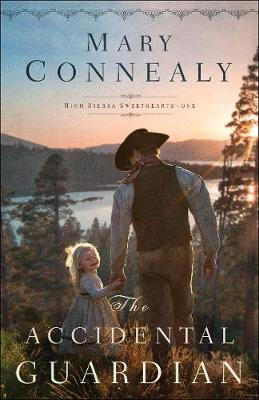 The Accidental Guardian - High Sierra Sweethearts 1 (Paperback)
