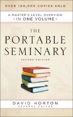 The Portable Seminary: A Master's Level Overview in One Volume (Hardback)