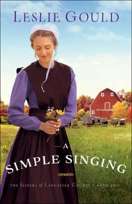 A Simple Singing - The Sisters of Lancaster County 2 (Paperback)