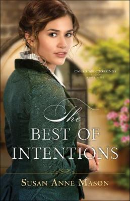 The Best of Intentions - Canadian Crossings 1 (Paperback)