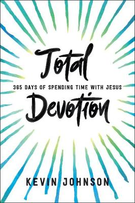 Total Devotion: 365 Days of Spending Time With Jesus (Paperback)