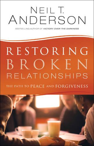 Restoring Broken Relationships: The Path to Peace and Forgiveness (Paperback)
