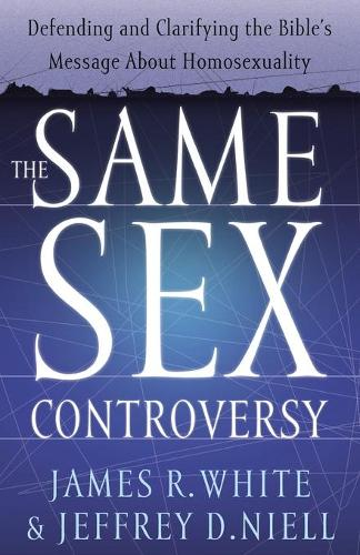 The Same Sex Controversy: Defending and Clarifying the Bible's Message About Homosexuality (Paperback)