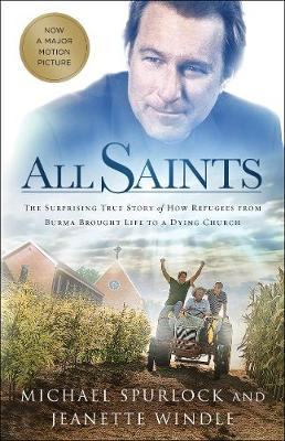 All Saints: The Surprising True Story of How Refugees from Burma Brought Life to a Dying Church (Paperback)