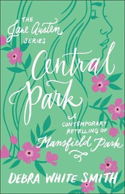 Central Park: A Contemporary Retelling of Mansfield Park - The Jane Austen Series (Paperback)