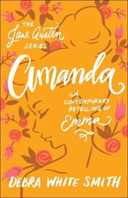 Amanda: A Contemporary Retelling of Emma - The Jane Austen Series (Paperback)