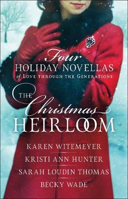 The Christmas Heirloom: Four Holiday Novellas of Love Through the Generations (Paperback)