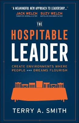 The Hospitable Leader: Create Environments Where People and Dreams Flourish (Hardback)