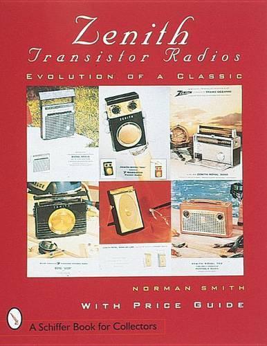 Zenith (R) Transistor Radios: Evolution of a Classic (Paperback)