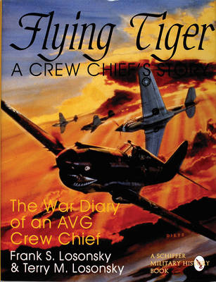 Flying Tiger: A Crew Chief's Story (Hardback)