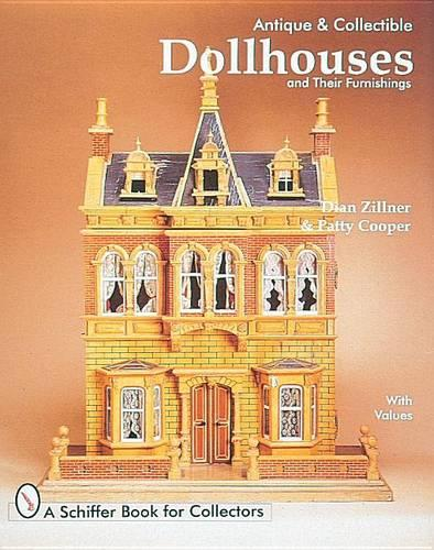 Antique and Collectible Dollhouses and Their Furnishings (Hardback)