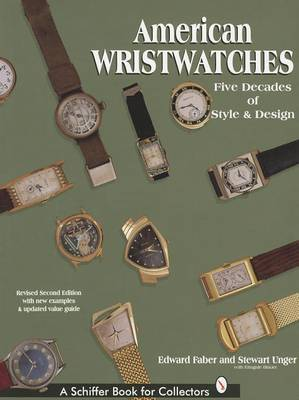 American Wristwatches: Five Decades of Style and Design (Hardback)