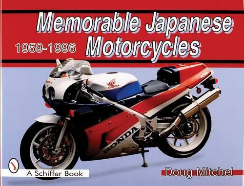 Memorable Japanese Motorcycles: 1959-1996 (Hardback)