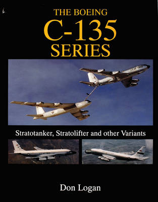 The Boeing C-135 Series:: Stratotanker, Stratolifter and other Variants (Hardback)