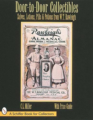 Door-to-Door Collectibles: Salves, Lotions, Pills, & Potions from W.T. Rawleigh (Paperback)