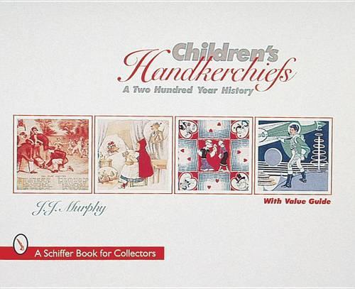Children's Handkerchiefs: A Two Hundred Year History (Hardback)