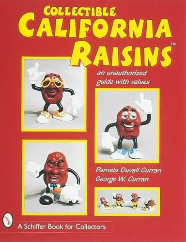 Collectible California Raisins (TM): An Unauthorized Guide, with Values (Paperback)