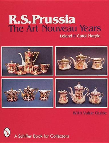 R.S. Prussia: The Art Nouveau Years (Paperback)
