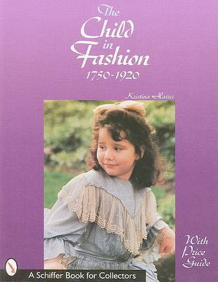 The Child in Fashion: 1750-1920 (Paperback)
