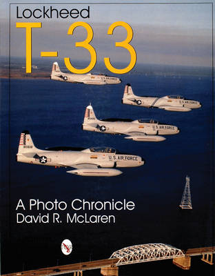 Lockheed T-33: A Photo Chronicle (Paperback)