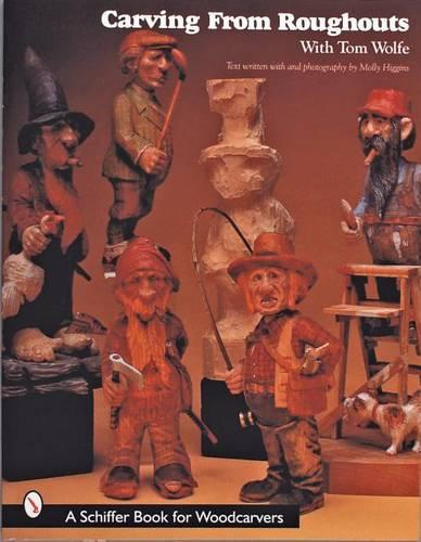 Carving From Roughouts with Tom Wolfe (Paperback)