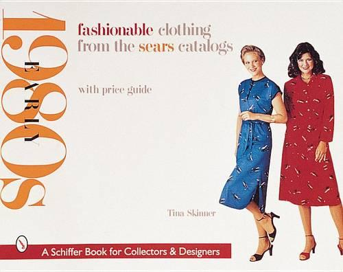 Fashionable Clothing from the Sears Catalogs: Early 1980s (Paperback)