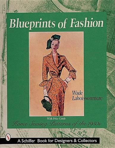 Blueprints of Fashion: Home Sewing Patterns of the 1950s (Paperback)