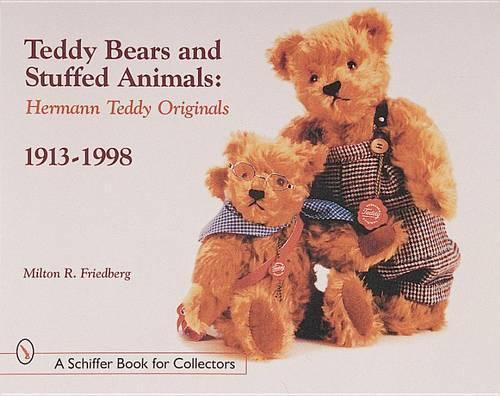 Teddy Bears and Stuffed Animals: Hermann Teddy Originals, 1913-1998 (Paperback)