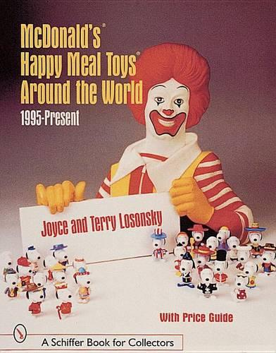 McDonald's Happy Meal Toys Around the World: 1995-Present (Paperback)