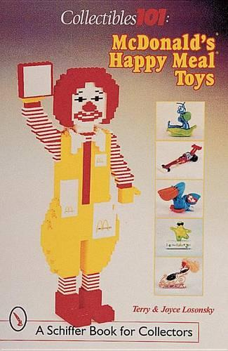 Collectibles 101: McDonald's Happy Meal Toys (Paperback)