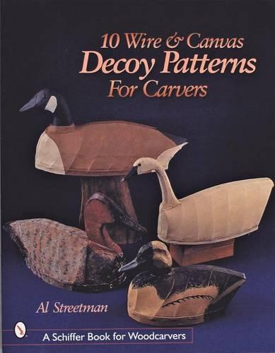 10 Wire and Canvas Decoy Patterns for Carvers (Paperback)