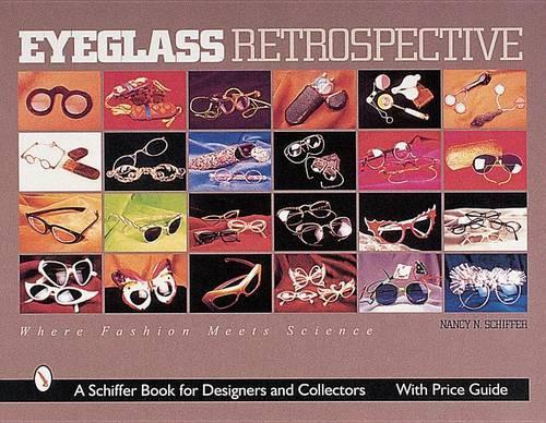 Eyeglass Retrospective: Where Fashion Meets Science (Hardback)