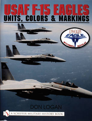 USAF F-15 Eagles: Units, Colors & Markings (Hardback)