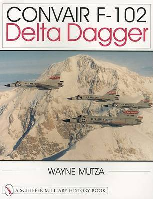 Convair F-102: Delta Dagger (Paperback)
