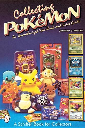 Collecting Pokemon: An Unauthorized Handbook and Price Guide (Paperback)
