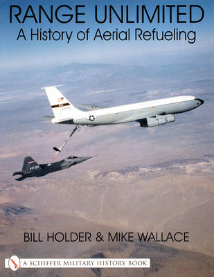 Range Unlimited: A History of Aerial Refueling (Paperback)